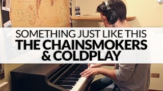 The Chainsmokers & Coldplay - Something Just Like This | Piano Cover