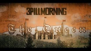 3 Pill Morning - The Queen (OFFICIAL LYRIC VIDEO)