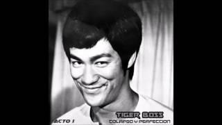 Tiger Boss - Colapso y perfección (Feat Jan) - ACTO 1