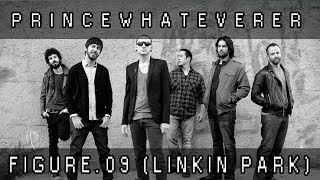 PrinceWhateverer - Figure.09 (Linkin Park Cover, Ft. IbeConCept)