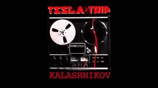 TESLA TRIP - KALASHNIKOV