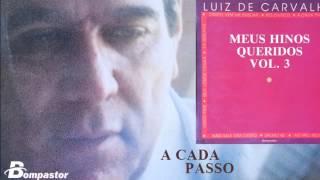 Luiz de Carvalho - A Cada Passo (Cd Meus Hinos Queridos) Bompastor 1993