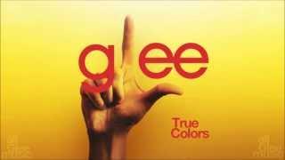 True Colors | Glee [HD FULL STUDIO]