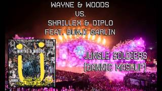 Wayne & Woods vs. Skrillex & Diplo feat. Bunji Garlin - Jungle Soldiers (Dannic MashUp)