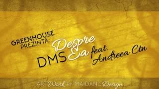 DMs feat Andreea Ctn - Despre ea
