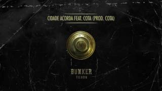 Tilhon - Cidade acorda ft. Cota (Prod. Cota)