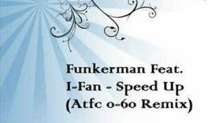 09. Funkerman Ft. I-Fan - Speed Up (Atfc 0-60 Remix)EC Beatz
