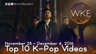 Top 10 K-Pop Music Videos (November 28 - December 4, 2016)