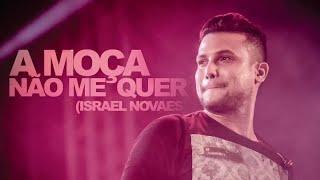 Israel Novaes - Essa Moça Não Me Quer