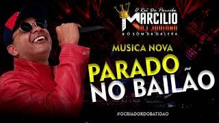 Parado no bailão dj marcilio dj Juninho 2019