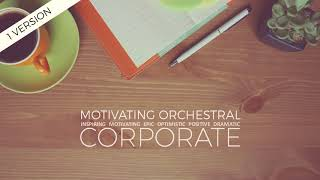 Corporate Cinematic Music - Motivating Orchestral Corporate [royalty-free]