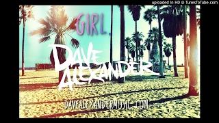 GIRL (Dave Alexander TROPICAL HOUSE 2017) - @davealexandermusic