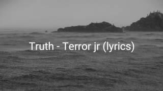 Terror Jr - Truth (Lyrics)