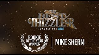 Rookie Of The Year 2017: Mike Sherm || Best Of Thizzler 2017 powered by Eaze