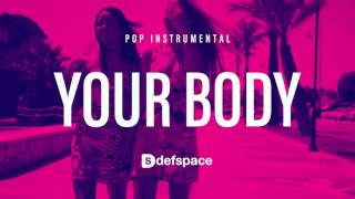 "Pop Instrumental 2017 ""Your Body"" Ed Sheeran type beat by DefSpace Beats"