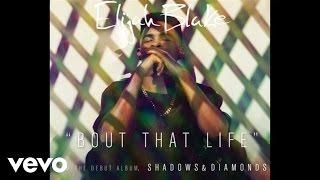Elijah Blake - Bout That Life (Audio)