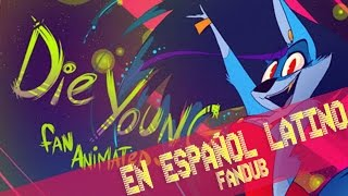 Die Young (Kesha) - Fan Animated Music Video - VivziePop - Cover Español Latín .