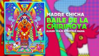 Madre Chicha - Baile de la Chirimoya