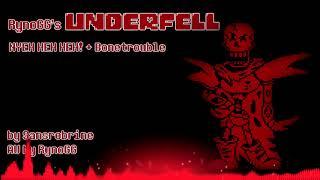 RynoGG!Underfell - NYEH HEH HEH! + Bonetrouble (Fan Soundtrack) (Bonetrousle in style of CotD)