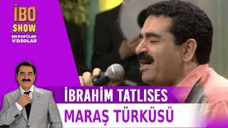 Maraş Türküsü - İbrahim Tatlıses - Canlı Performans -  İbo Show