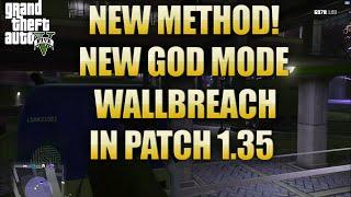 GTA 5 GLITCHES / NEW GOD MODE WALLBREACH / (NEW METHOD) 1.35 *BRAND NEW*