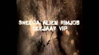 Sweepa - Alien RimJob (CeeJaay Remix) [Blaya Red]