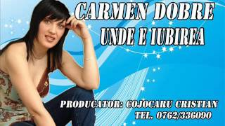 CARMEN DOBRE - UNDE E IUBIREA (OFICIAL AUDIO)