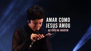 Fernanda Takai - Amar Como Jesus Amou (Ao Vivo)