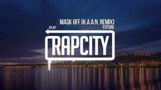 Future - Mask Off (K.A.A.N. Cover Remix)