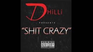 D Hilli   Shit Crazy