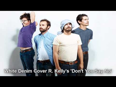 white-denim-dont-you-say-no-r-kelly-cover-geniusofrkelly