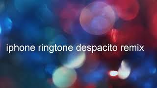 Iphone ringtone despacito remix