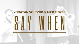 Say When (JJ Johnson) featuring Yonatan Voltzok | Dynamic Duos 041