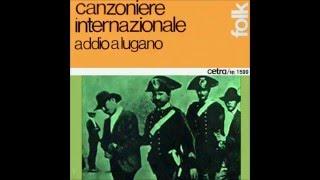 Canzoniere Internazionale  - Addio a Lugano Bella ( 1975)