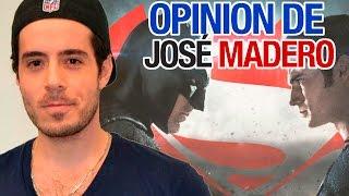 Opinion de José Madero (vocalista de PXNDX) sobre Batman Vs Superman