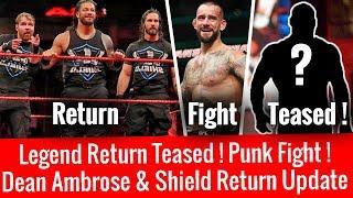 Dean Ambrose & Shield Return Update ! Huge Legend Return Teased ! Cm Punk Hints On His UFC Fight