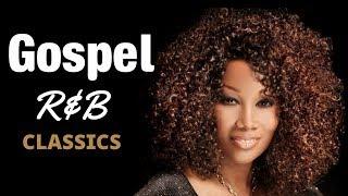 Gospel R&B Mix #4 (Classics) 2018