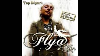 FLYA - Sois Fort feat. Jmi Sissoko & Brahim - Top Départ Mixed by Dj Mike One