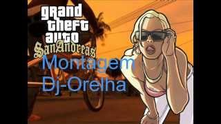 Montagem -Rap Do Gta San Andreas By Dj Orelha
