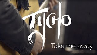 Tycho - Take me away