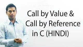 Call by Value and Call by Reference in C (HINDI) width=
