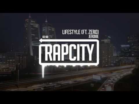 Jerome - Lifestyle (Ft. Zero) [Prod. Josh Petruccio]