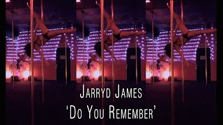 Jarryd James 'Do You Remember' Pole Dance Routine