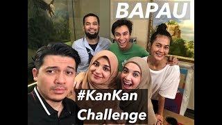 KAN KAN challenge BAPAU #part1