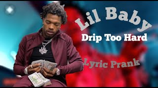 "Lyric Prank On My Ex - ""Drip Too Hard"" Lil Baby"