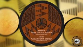B2. Nucleus Roots feat Jonah Dan - Kette Dub