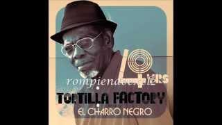 Tortilla Factory Feat El Charro Negro - Cuatro Vidas 2013