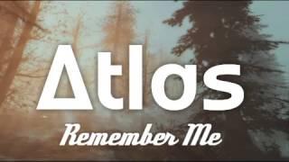 Atlas - Remember Me Lyrics