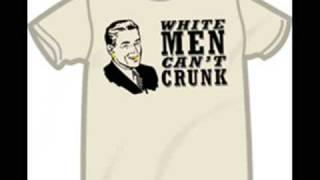 We Ballin - White Men Cant Crunk