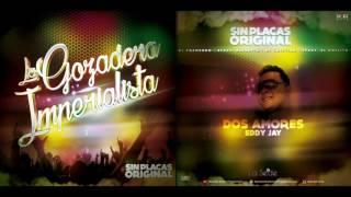 Dos amores - Eddy Jay (ORIGINAL) Sin Placas